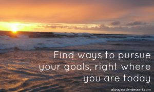 pursue your goals